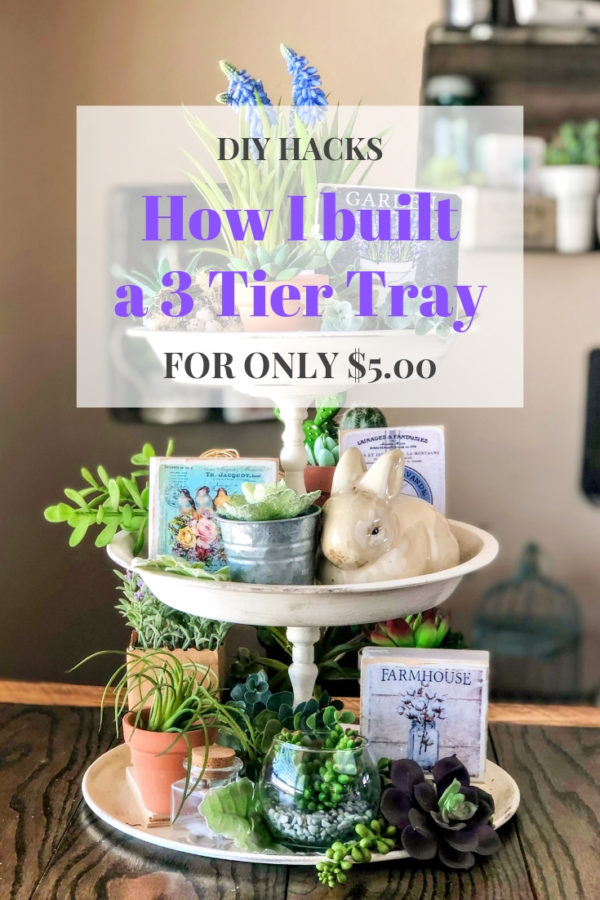 How I built a 3 tier tray for only $5.00 This tray is perfect for farmhouse decor and you can make a beautiful vignette with it. #farmhousetieredtray #farmhousedecor #tieredtray