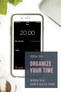 Organize your time when you don't have time